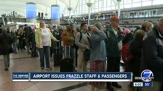DIA issues frazzle staff and passengers - Video