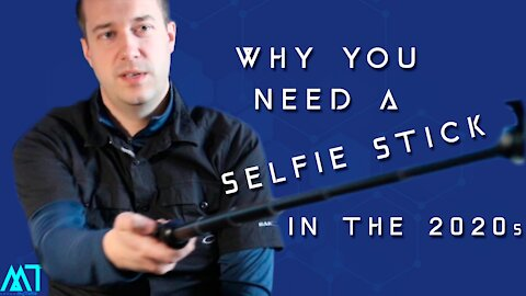Why You Need a Selfie Stick in the 2020s