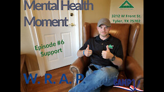Mental Health Moment Ep. 6, Support