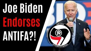 Is Joe Biden ENDORSING Antifa TERRORISTS?! Many Say YES, But Here's Why They Are WRONG