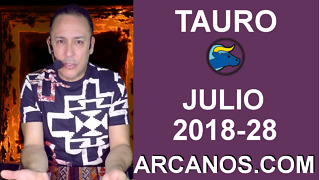 HOROSCOPO TAURO-Semana 2018-28-Del 8 al 14 de julio de 2018-ARCANOS.COM - Video