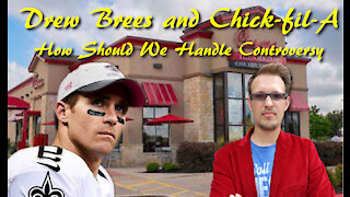 CHICK-FIL-A AND DREW BREES: How to think about Controversy