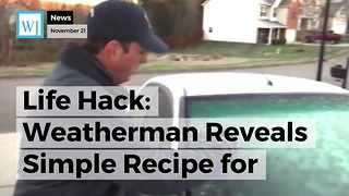 Life Hack: Weatherman Reveals Simple Recipe for Defrosting Your Windshield in Seconds - Video