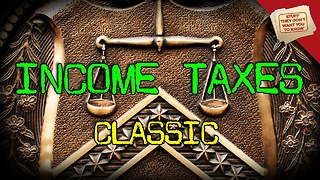 Stuff They Don't Want You To Know: Income Taxes - CLASSIC - Video