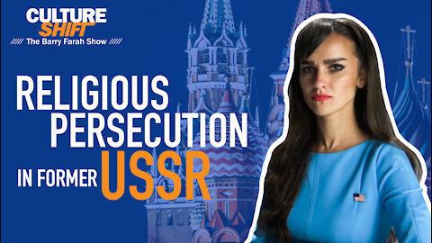 Religious Persecution In Former USSR