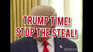 TRUMP TIME STOP THE STEAL