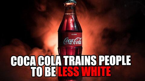 Coca Cola Trains people to be 'LESS WHITE'