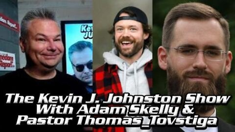 Adam Skelly and Pastor Thomas Tovstiga Chat With Kevin J.Johnston, Derek Storie and ED ED ED!