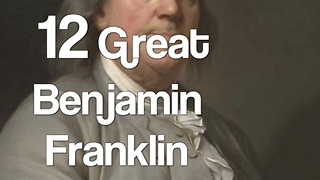12 Great Benjamin Franklin quotes