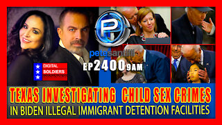EP 2400-9AM TEXAS INVESTIGATING JOE BIDEN DETENTION FACILITY FOR CHILD SEX CRIMES