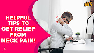 Tips For People Experiencing Neck Pain *