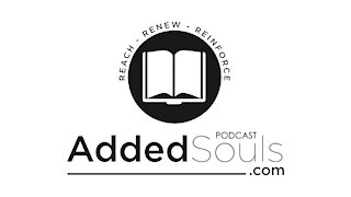 """ADDEDSOULS e.004 - """"All that will live godly"""""""