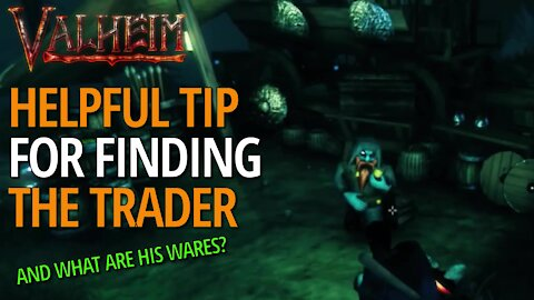 Helpful Tip For Locating The Trader (And What Are His Wares?) - Valheim