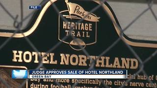 Judge approves $33.3M sale of Green Bay's Hotel Northland - Video