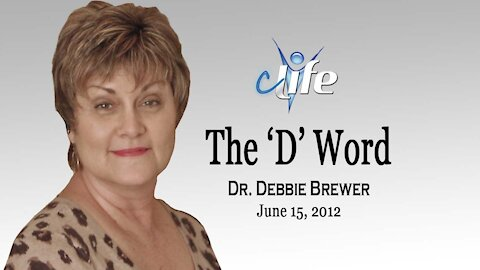 """The D Word!"" Debbie Brewer June 15, 2012"