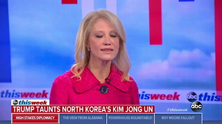 Kellyanne Conway: Kim Jong-Un Started It - Video