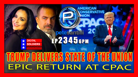 "EP 2345-6PM Trump Delivers ""State of The Union"" In Epic Return At CPAC"