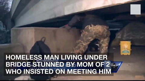 Homeless Man Living Under Bridge Stunned by Mom of 2 Who Insisted on Meeting Him