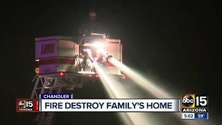 Fire destroys family's home in Chandler