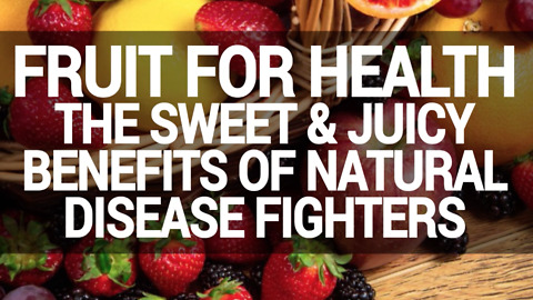 Fruit For Health The Sweet & Juicy Benefits Of Natural Disease Fighters