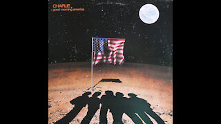 Charlie - Good Morning America (1981) [Complete LP]