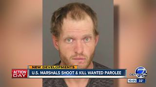 US Marshals shoot and kill wanted man