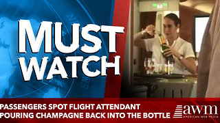 Passengers spot flight attendant pouring champagne BACK into the bottle - Video