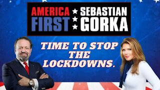 Time to stop the lockdowns. Trish Regan with Sebastian Gorka on AMERICA First