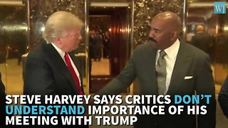 Steve Harvey Says Critics Don't Understand Importance Of His Meeting With Trump - Video