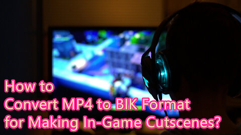 How to Convert MP4 to BIK Format?