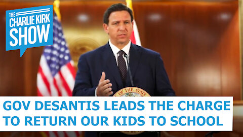 Gov. DeSantis Leads The Charge To Return Our Kids To School