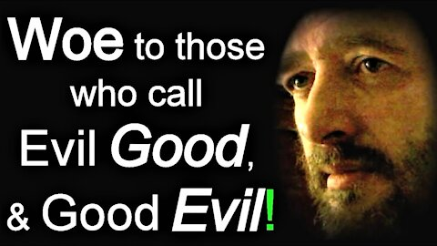 Woe to those who call Evil Good, and Good Evil - Rich Moore / Isaiah 5 Song / Lyrics