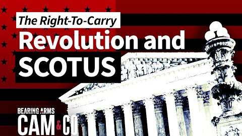 The Right-To-Carry Revolution and SCOTUS