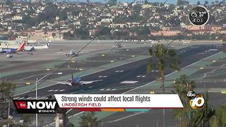 Strong winds could affect San Diego flights - Video