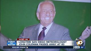 Longtime San Diego weatherman John Coleman passes away - Video