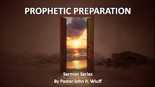 """Prophetic Preparation #9: """"PREPARE YOUR WITNESS"""" with Pastor John R. Wiuff"""