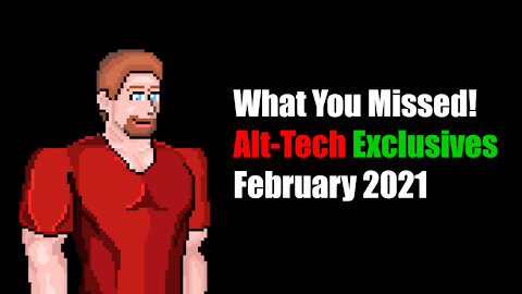 What You've Missed - in February 2021! + TONS of other stuff...