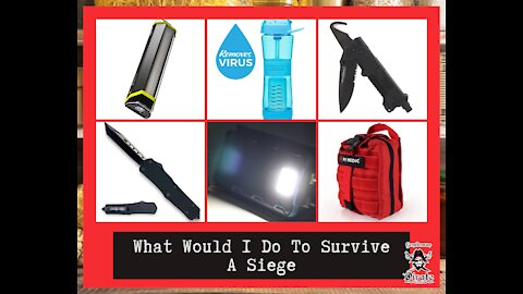 What Would I Do To Survive A Siege