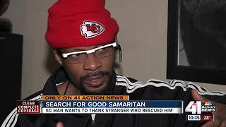 KC man wants to thank stranger who rescued him - Video