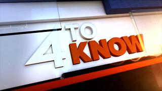 4 To Know: Tuesday, August 8 2017 - Video