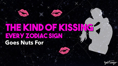 The Kind Of Kissing Every Zodiac Sign Goes Nuts For