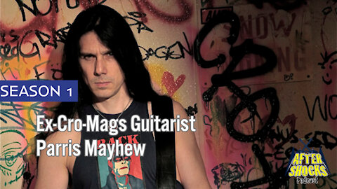 Aftershocks - Interview with ex-Cro-Mags/Aggros Guitarist Parris Mayhew