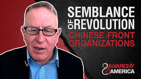 Create Semblance of Revolution | Chinese Front Organizations