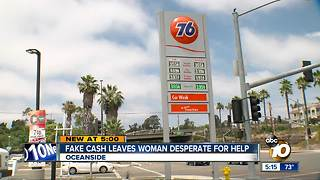 Woman frustrated after receiving fake money at Oceanside gas station - Video