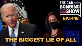Ep. 1448 The Biggest Lie of All - The Dan Bongino Show