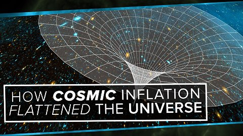 S2 Ep1: How Cosmic Inflation Flattened the Universe