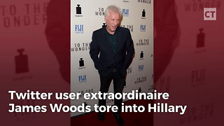 James Woods Tweet Roasts Hillary - Video