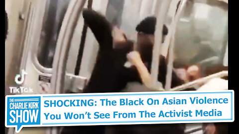 SHOCKING: The Black On Asian Violence You Won't See From The Activist Media