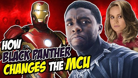 5 Ways Black Panther RESHAPED the Marvel Cinematic Universe