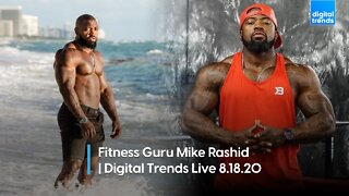 Fitness Guru Mike Rashid | Digital Trends Live 8.18.20